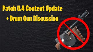 Fortnite Patch 5.4 Content Update | Patch Notes & Drum Gun Discussion