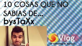 10 COSAS QUE NO SABIAS DE ... bysTaXx , sTaXxCraft , sTaXx .