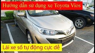 Hướng dấn chi tiết cách sử dụng xe Toyota Vios số tự động cho người mới [Giang Toyota 0855336789]