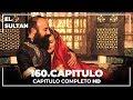 El Sultán Capitulo 160 Completo