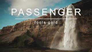 [3.88 MB] Passenger | Fools Gold (Official Album Audio)