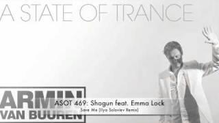 ASOT 469 Shogun feat. Emma Lock - Save Me (Ilya Soloviev Remix)