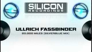 Ullrich Fassbinder - 20.000 Miles (Silverblue Remix) (SR 0320-5)
