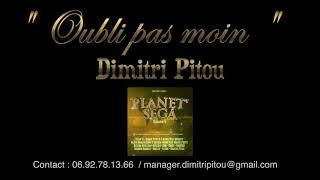 Oubli pa mwin - Dimitri Pitou (extrait audio)