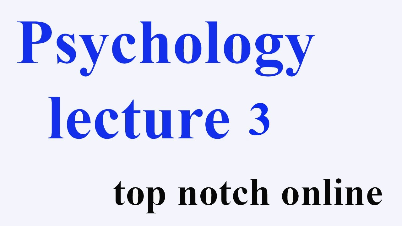 psychology lecture 3
