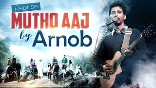 Mutho Aaj Reprise by Arnob Mp3 Song Download