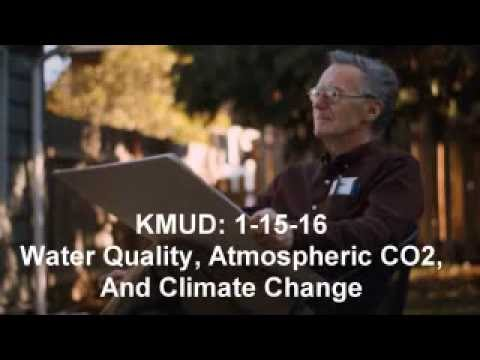 Ray Peat KMUD: 1-15-16 Water Quality, Atmospheric CO2, And Climate Change Full Interview