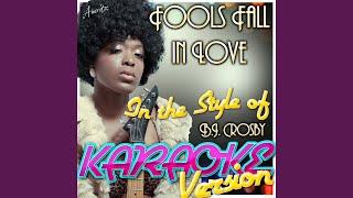 Fools Fall in Love (In the Style of B.J. Crosby) (Karaoke Version)