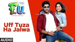 Uff Tuza Ha Jalwa Full Audio Song |  FU - Friendship Unlimited | Vishal Mishra
