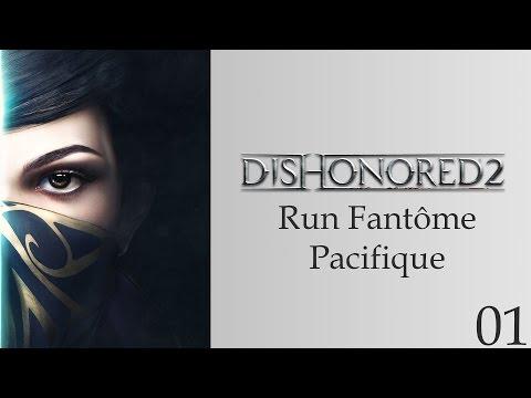 [VOD] Dishonored 2 - 01 - Cycle complet Fantôme / Pacifique
