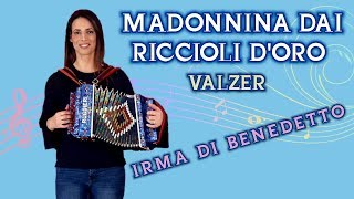 Madonnina dai Riccioli d'Oro (valzer) Organetto Abruzzese Accordion, Irma Di Benedetto