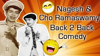 Nagesh & Cho Ramaswamy Back 2 Back Comedy Scenes