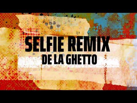 De La Ghetto – Selfie Remix (ft. Zion & Lennox, Jhay Cortez, & Miky Woodz) [Official Lyric Video]