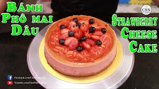 Bánh Phô Mai Dâu | Strawberry Cheese Cake - Chef Nhà Nghèo | CNN Channel