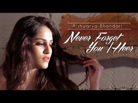 Never Forget You - Zara Larsson  / Heer - Nucleya  | Aishwarya Bhandari | Latest Female Cover Mashup