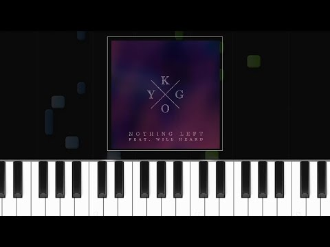 Kygo Nothing Left ft Will Heard Piano Tutorial - Chords - How To Play - Cover