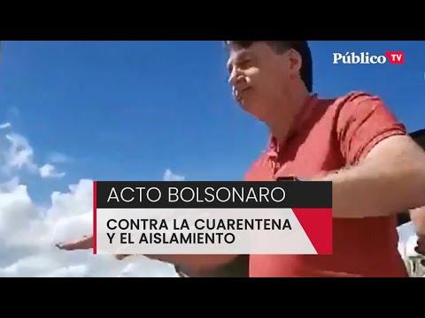 Bolsonaro se salta la cuarentena para alentar a sus seguidores contra el confinamiento