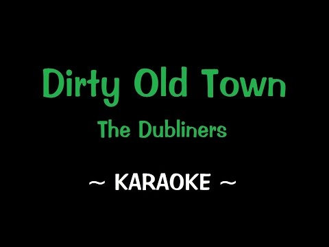 Dirty Old Town - Karaoke