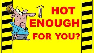 Hot Enough For You? - Avoid Heat Illness and Injury - Safety Training Video