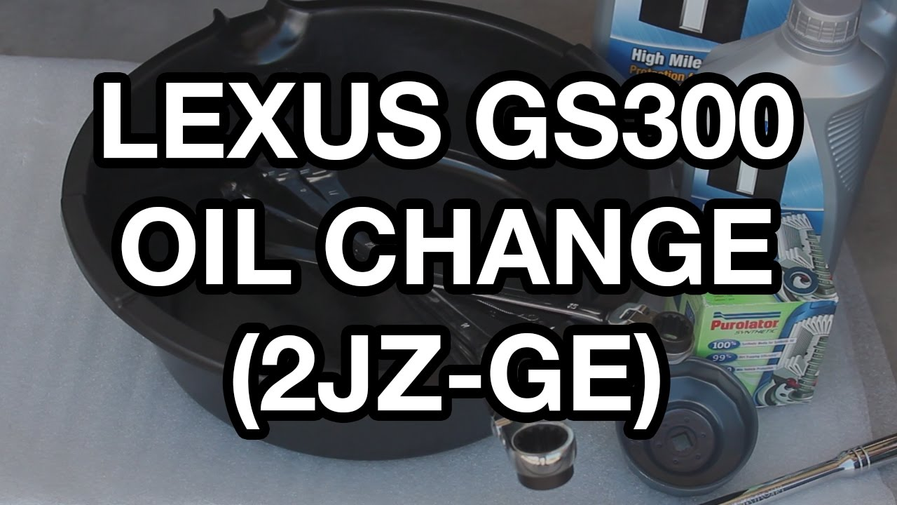 1998-2005 Lexus GS300 Oil Change (2JZ) - YouTube