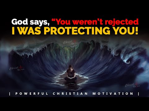 You Weren't Rejected But God Was Protecting You! Powerful Motivational & Inspirational Video