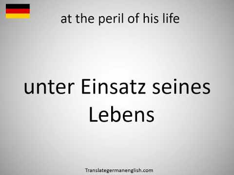 How to say at the peril of his life in German?
