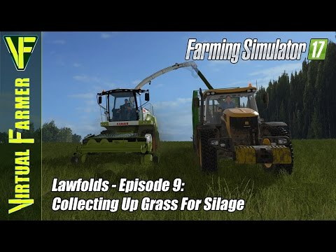 Let's Play Farming Simulator 17 - Lawfolds, Episode 9: Collecting Up Grass For Silage