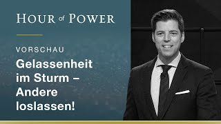 Vorschau Hour of Power vom 26.01.2020: Gelassenheit im Sturm - Andere loslassen!