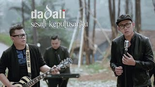Dadali - Sesali Keputusanku (Official Video)