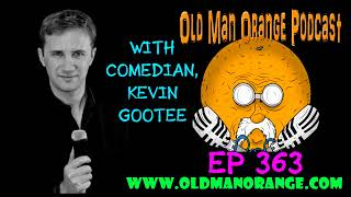 Talking With Comedian, Kevin Gootee on Old Man Orange Podcast 363