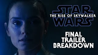 The Rise of Skywalker Final Trailer Breakdown