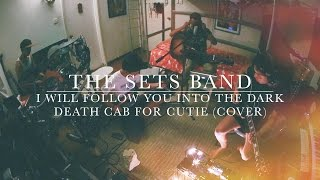 """""""I Will Follow You Into The Dark"""" - Death Cab For Cutie (The Sets Band Cover)"""