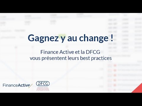 Gagnez y au change ! Finance Active et la DFCG vous présentent leurs best practices