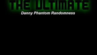 THE ULTIMATE Danny Phantom Randomness