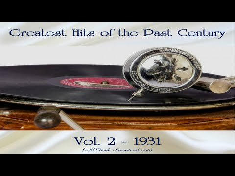 Various Artists - Greatest Hits of the Past Century Vol. 2: 1931 - Full Album - Remastered 2018