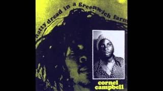 Cornell Campbell - Natty Dread In A Greenwich Farm (Full Album)