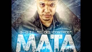 D.OZi ''El Del Control'' - Mata (Prod. By Sinfonico & Onyx)(Torre De Control)(Original 2012)