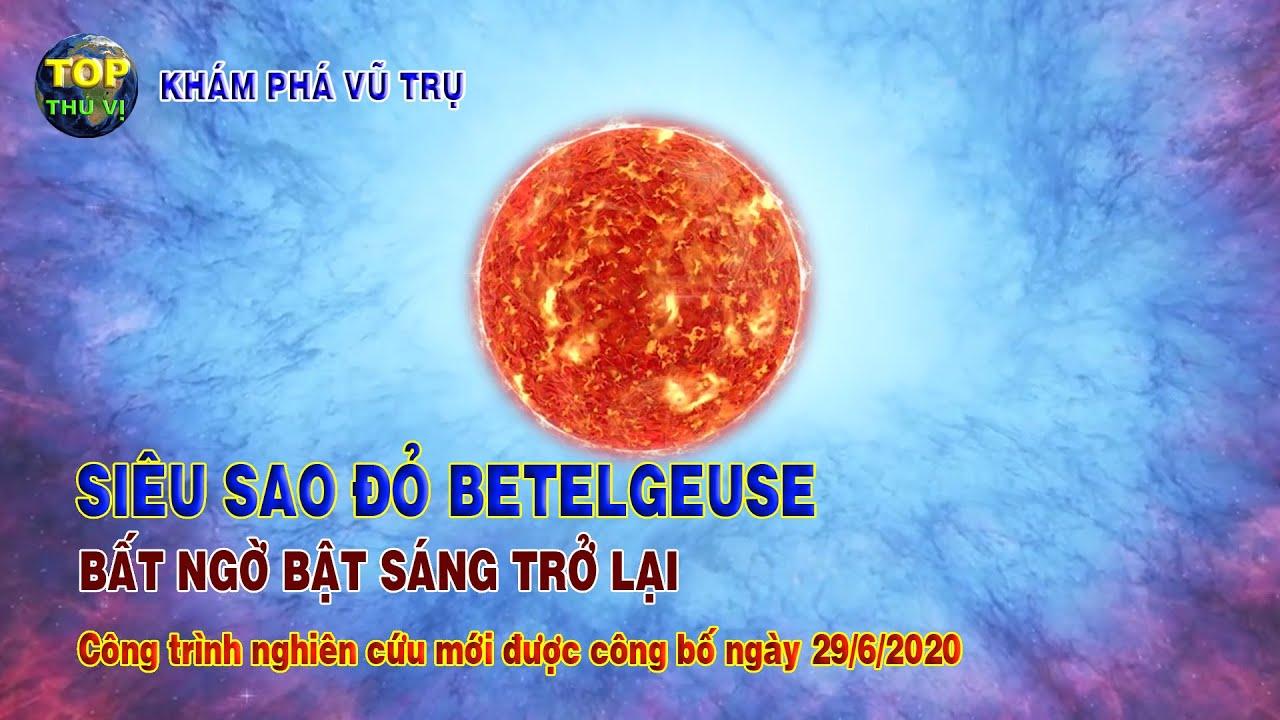 Ngôi sao Betelgeuse bật sáng trở lại bụi vũ trụ không phải là thủ phạm |Khoa học vũ trụ -Top thú vị|