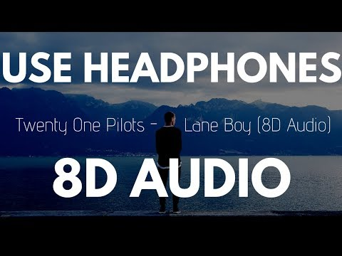 Twenty One Pilots - Lane Boy | (8D AUDIO)