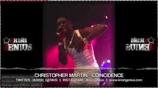 Christopher Martin - Coincidence [Insecurity Riddim] April 2013