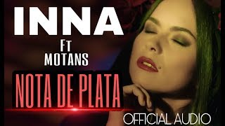 INNA - NOTA DE PLATA FT MOTANS (Oficial Audio)