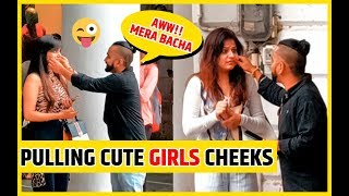 Pulling Cute Girls cheeks prank || Ap bhot cute ho"