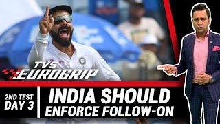 INDIA should ENFORCE FOLLOW-ON   'TVS Eurogrip' presents #AakashVani   Cricket Analysis