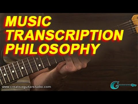 EAR TRAINING: Philosophy of Music Transcription