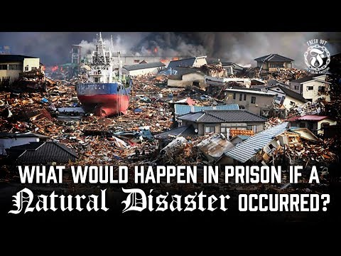 What would happen in Prison if a Catastrophic Natural Disaster occurred? - Prison Talk 13.17