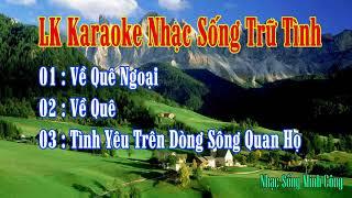 LK Về Quê Ngoại Nhạc Sống Karaoke Trữ Tình || Nhạc Sống Minh Công