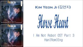 Kim Yeon Ji Horse Heart Lyrics Han Rom Eng I Am Not Robot OST Part 3