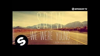 SRTW - We Were Young (Sascha Kloeber Remix) [OUT NOW]