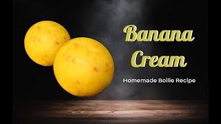 Carp Bait Recipe - Banana Cream Boilies