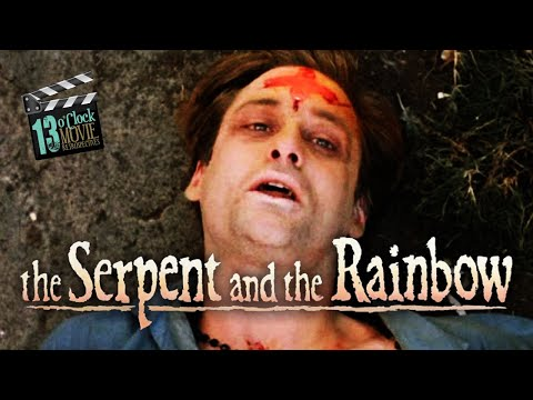 13 O'Clock Movie Retrospective: The Serpent and the Rainbow